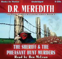 The Sheriff and the Pheasant Hunt Murders (Sheriff Charles Matthews Series, Book 4) - D.R. Meredith