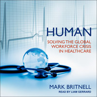 Human: Solving the Global Workforce Crisis in Healthcare - Mark Britnell