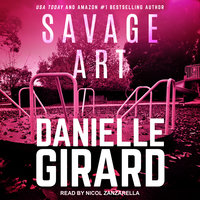 Savage Art - Danielle Girard