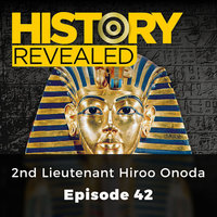 2nd Lieutenant Hiroo Onoda: History Revealed, Episode 42 - HR Editors