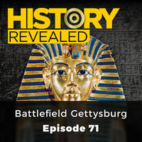 Battlefield Gettysburg: History Revealed, Episode 71 - HR Editors