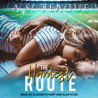 The Hardest Route - A.S. Teague