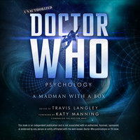 Doctor Who Psychology: A Madman with a Box - Katy Manning,Travis Langley