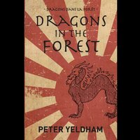 Dragons in the Forest - Peter Yeldham