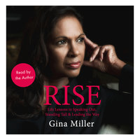 Rise: Life Lessons in Speaking Out, Standing Tall & Leading the Way - Gina Miller