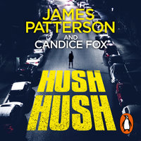 Hush Hush - James Patterson,Candice Fox