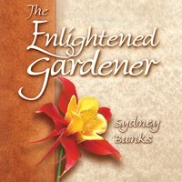 The Enlightened Gardener - Sydney Banks