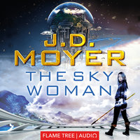 The Sky Woman - J.D. Moyer