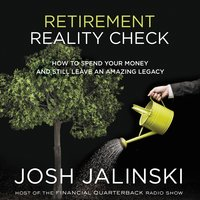 Retirement Reality Check - Josh Jalinski