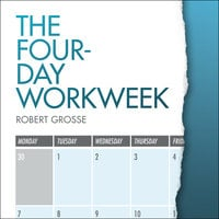 The Four-Day Workweek - Robert Grosse