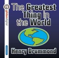 The Greatest Thing in the World - Henry Drummond