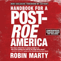 Handbook for a Post-Roe America - Robin Marty