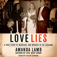 Love Lies: A True Story of Marriage and Murder in the Suburbs - Amanda Lamb