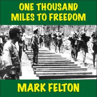 One Thousand Miles to Freedom - Mark Felton