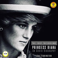 Princess Diana: The Lost Interviews– An Audio Biography - Geoffrey Giuliano