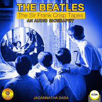 The Beatles: The Sir Frank Crisp Tapes– An Audio Biography - Jagannatha Dasa