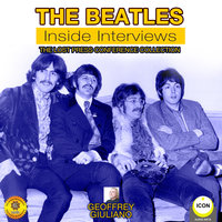 The Beatles: Inside Interviews– The Lost Press Conference Collection - Geoffrey Giuliano