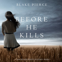 Before He Kills - Blake Pierce