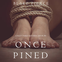 Once Pined - Blake Pierce