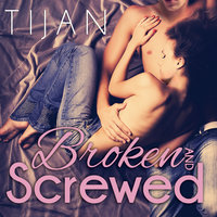 Broken and Screwed - Tijan