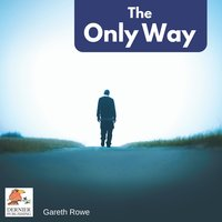 The Only Way - Gareth Rowe