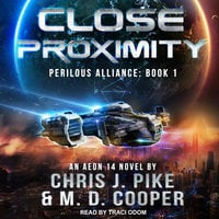 Close Proximity - M.D. Cooper,Chris J. Pike