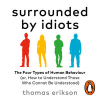 Surrounded by Idiots - Thomas Erikson