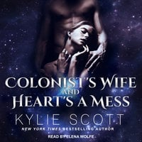 Colonist's Wife and Heart's a Mess - Kylie Scott