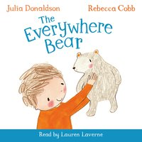 The Everywhere Bear - Julia Donaldson