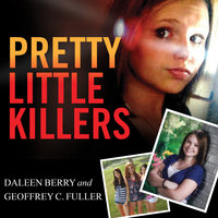 Pretty Little Killers: The Truth Behind the Savage Murder of Skylar Neese - Daleen Berry,Geoffrey C. Fuller