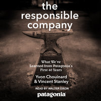 The Responsible Company - Yvon Chouinard, Vincent Stanley