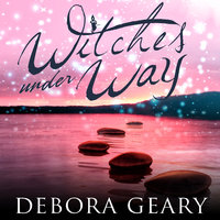 Witches Under Way - Debora Geary