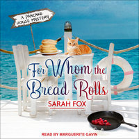 For Whom The Bread Rolls - Sarah Fox