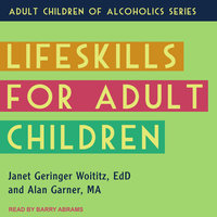 Lifeskills for Adult Children - Alan Garner,Janet Geringer Woititz