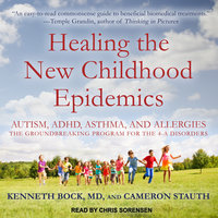 Healing the New Childhood Epidemics - Cameron Stauth,Kenneth Bock