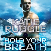 Hold Your Breath - Katie Ruggle