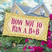 How Not To Run a B&B - Bobby Hutchinson