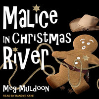 Malice in Christmas River - Meg Muldoon