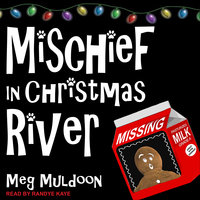 Mischief in Christmas River - Meg Muldoon