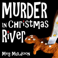 Murder in Christmas River - Meg Muldoon