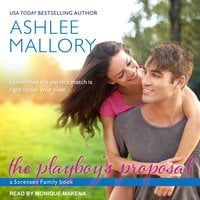 The Playboy's Proposal - Ashlee Mallory