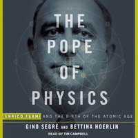 The Pope of Physics - Bettina Hoerlin,Gino Segre
