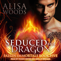 Seduced by a Dragon - Alisa Woods