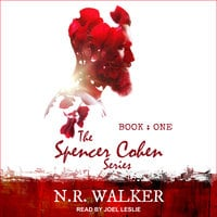 The Spencer Cohen Series: Book One - N.R. Walker