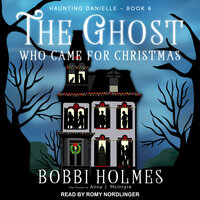 The Ghost Who Came for Christmas - Bobbi Holmes, Anna J. McIntyre