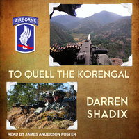 To Quell the Korengal - Darren Shadix
