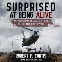 Surprised at Being Alive - Robert F. Curtis