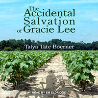 The Accidental Salvation of Gracie Lee - Talya Tate Boerner