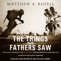 The Things Our Fathers Saw - Matthew A. Rozell