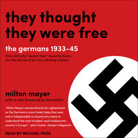 They Thought They Were Free - Milton Mayer